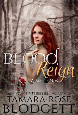 Blood Reign (A Blood Novel) - Tamara Rose Blodgett